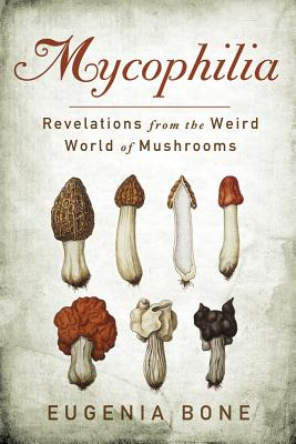Mycophilia By Bone, Eugenia
